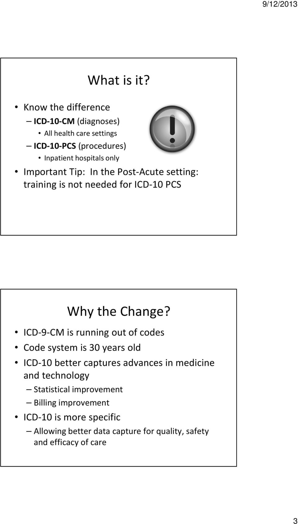 Post-Acute setting: training is not needed for ICD-10 PCS Why the Change?