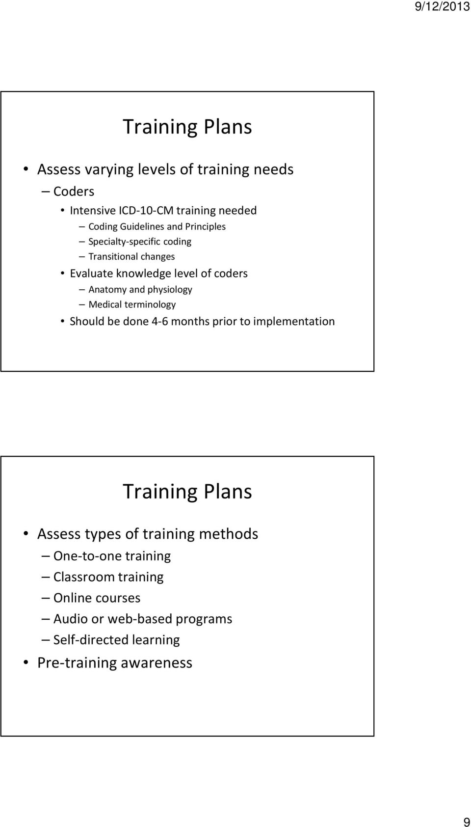 Medical terminology Should be done 4-6 months prior to implementation Training Plans Assess types of training methods
