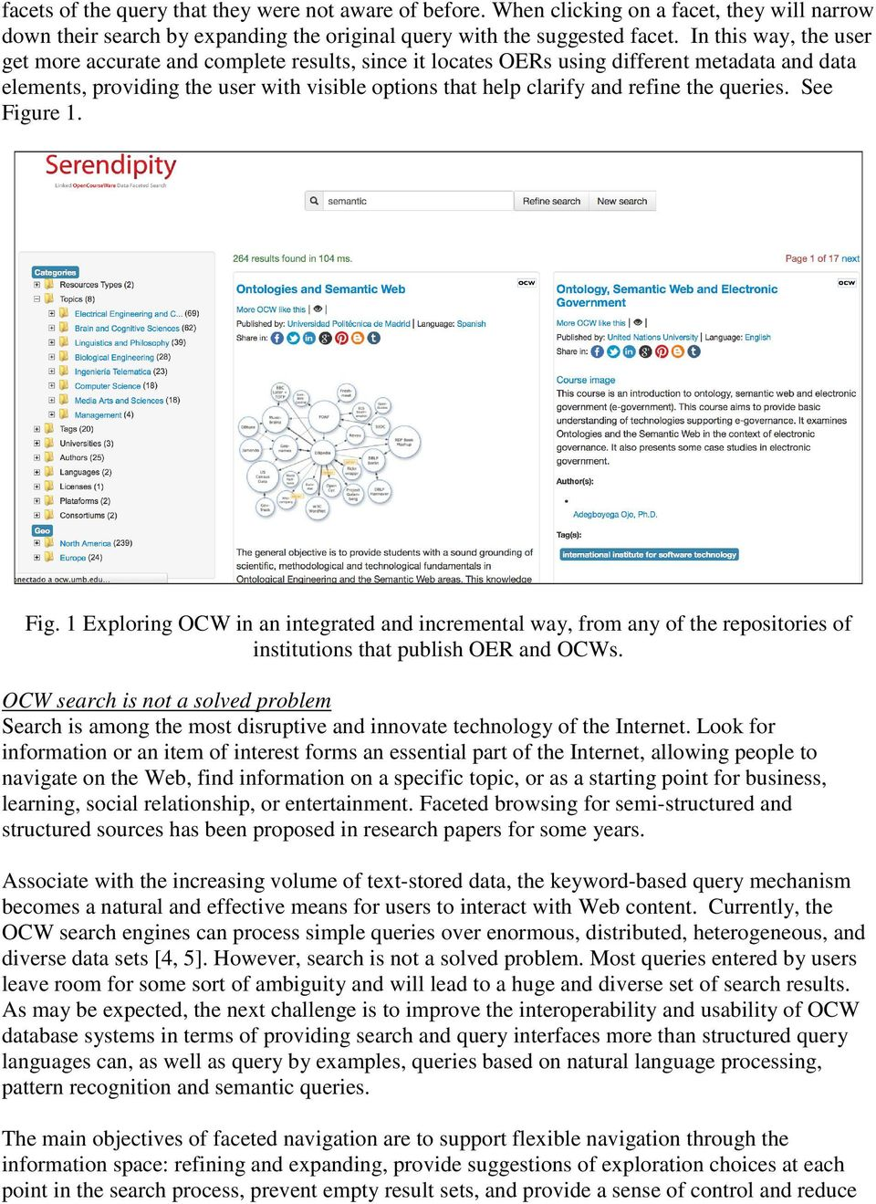 the queries. See Figure 1. Fig. 1 Exploring OCW in an integrated and incremental way, from any of the repositories of institutions that publish OER and OCWs.