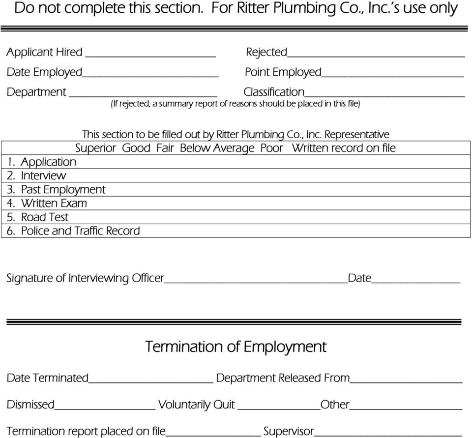file) This section to be filled out by Ritter Plumbing Co., Inc. Representative Superior Good Fair Below Average Poor Written record on file 1. Application 2.