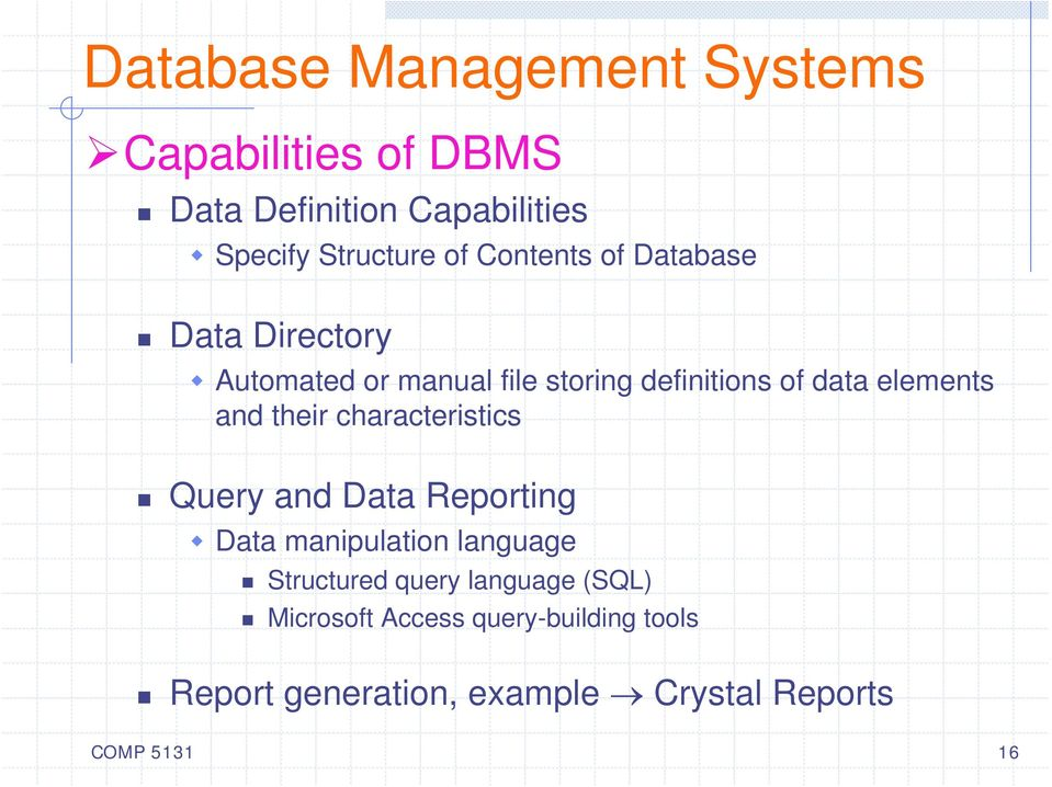 and their characteristics Query and Data Reporting Data manipulation language Structured query