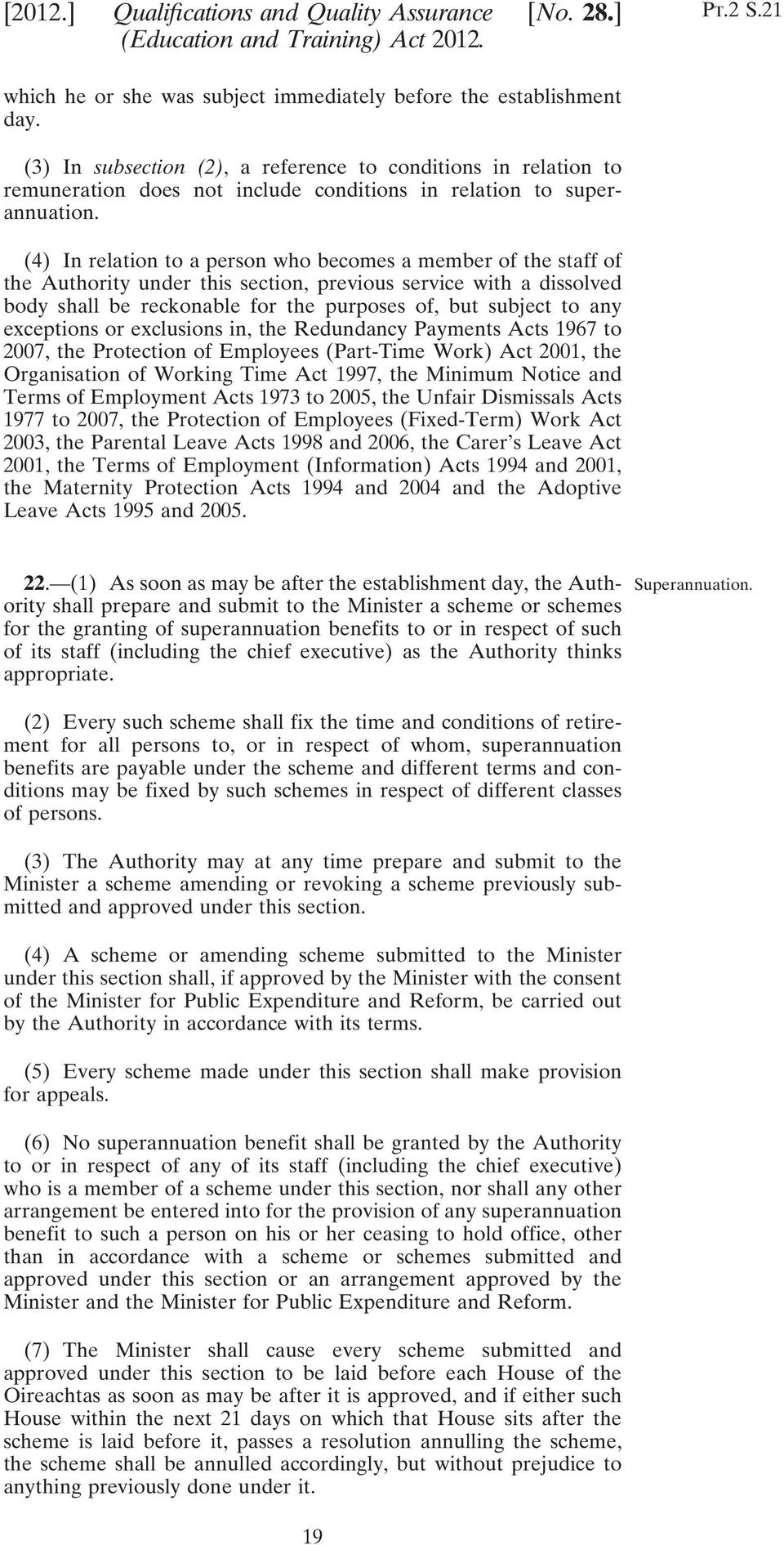 (4) In relation to a person who becomes a member of the staff of the Authority under this section, previous service with a dissolved body shall be reckonable for the purposes of, but subject to any