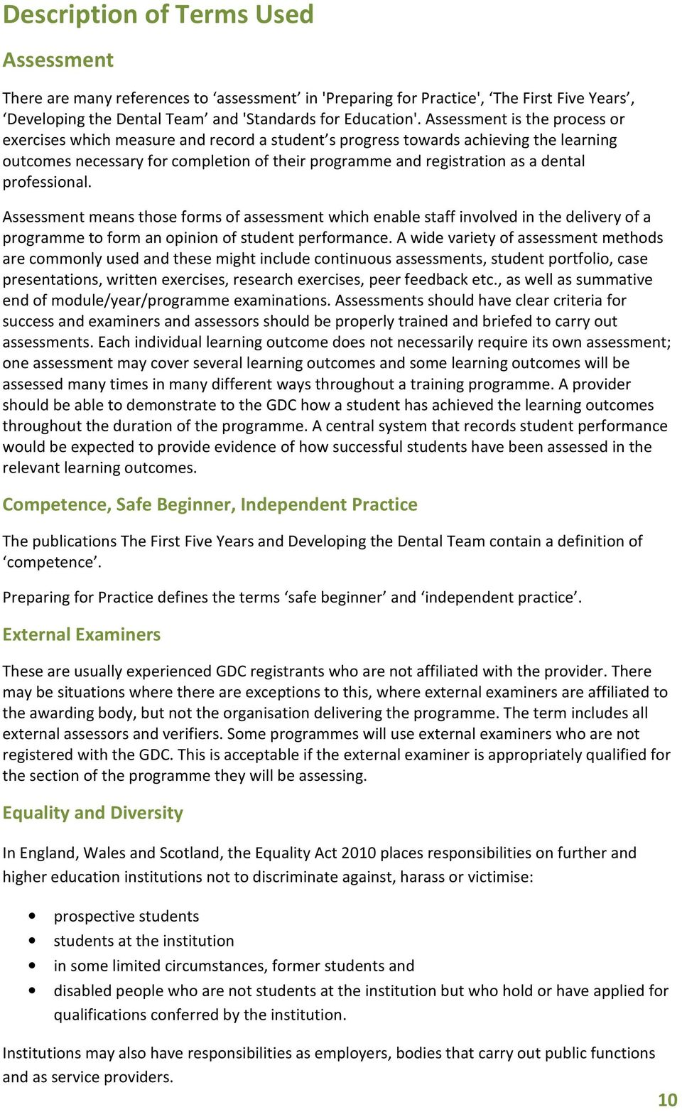 professional. Assessment means those forms of assessment which enable staff involved in the delivery of a programme to form an opinion of student performance.