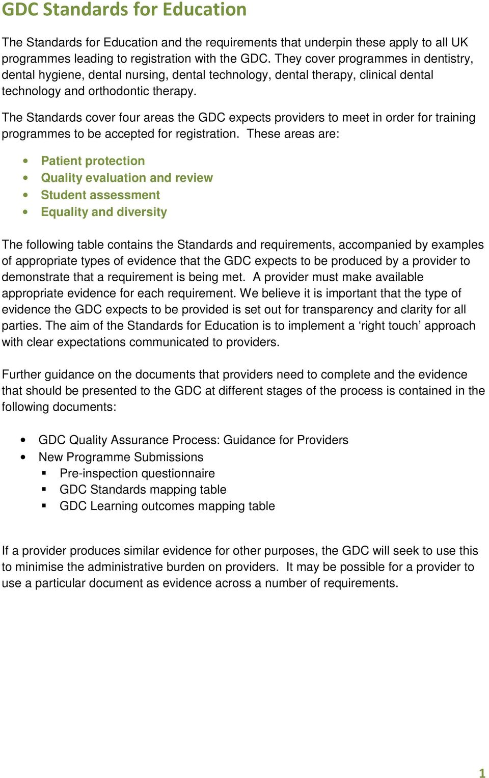 The Standards cover four areas the GDC expects providers to meet in order for training programmes to be accepted for registration.