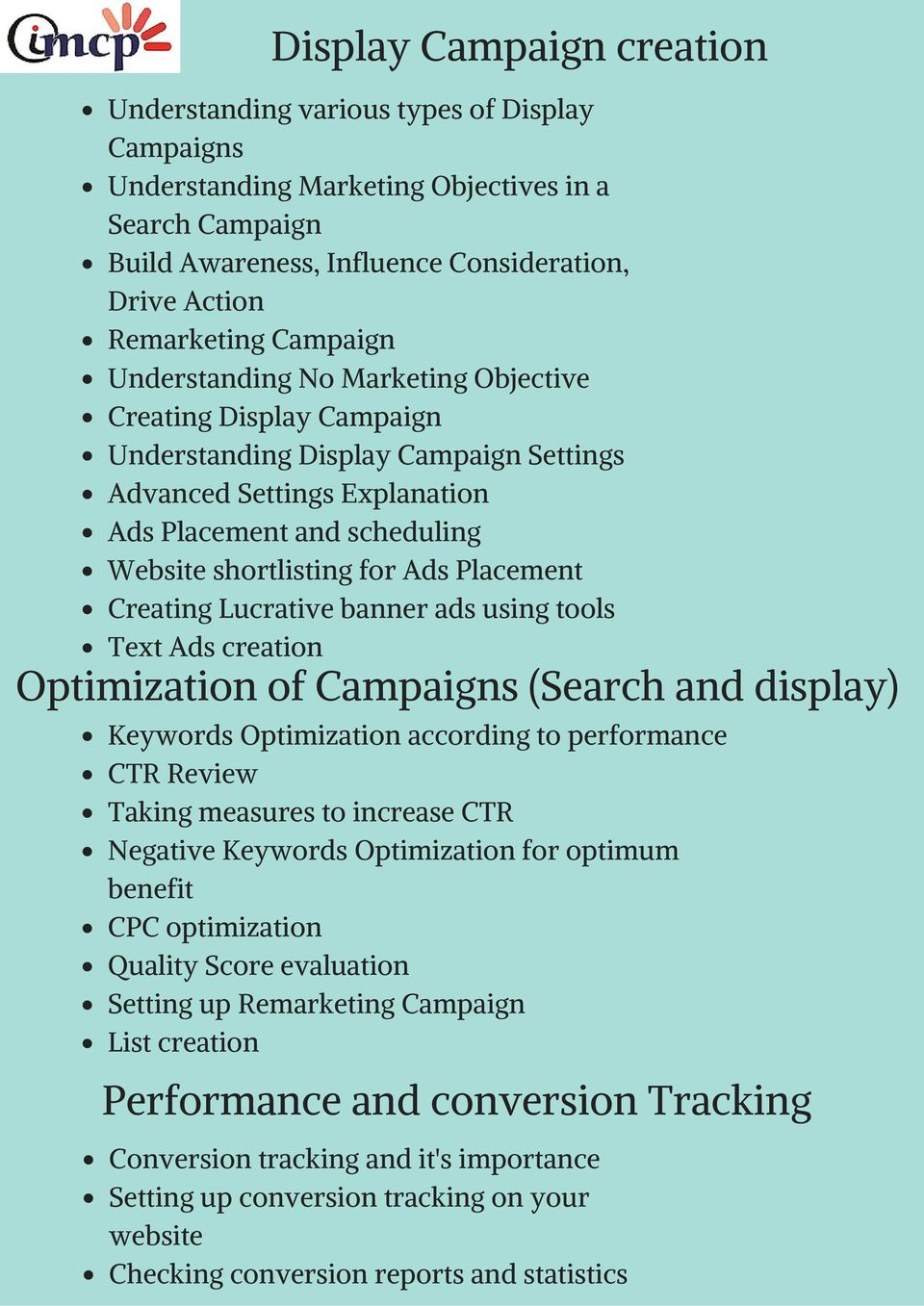 Placement Creating Lucrative banner ads using tools Text Ads creation Optimization of Campaigns (Search and display) Keywords Optimization according to performance CTR Review Taking measures to