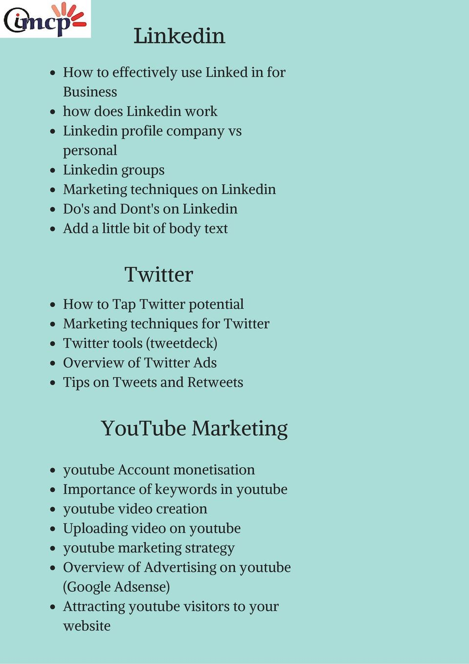 (tweetdeck) Overview of Twitter Ads Tips on Tweets and Retweets YouTube Marketing youtube Account monetisation Importance of keywords in youtube youtube