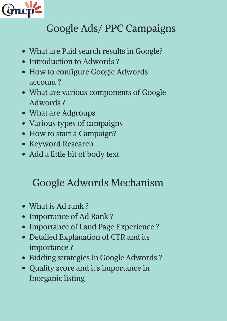 Keyword Research Add a little bit of body text Google Adwords Mechanism What is Ad rank? Importance of Ad Rank?