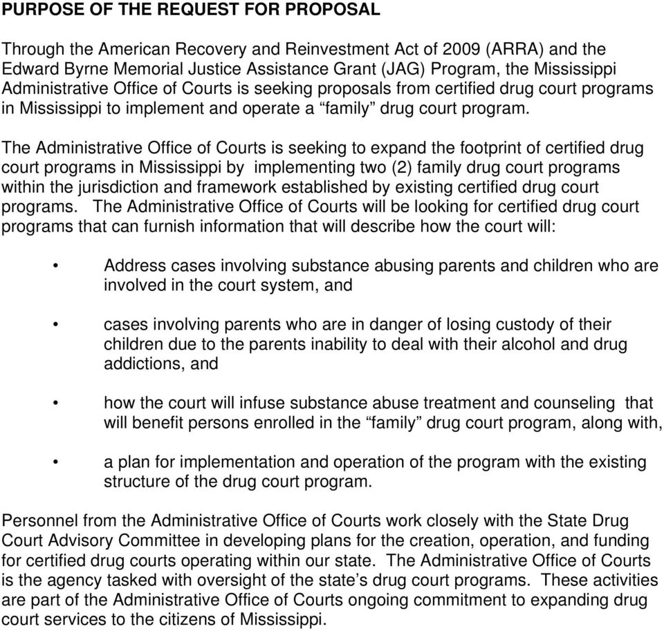 The Administrative Office of Courts is seeking to expand the footprint of certified drug court programs in Mississippi by implementing two (2) family drug court programs within the jurisdiction and