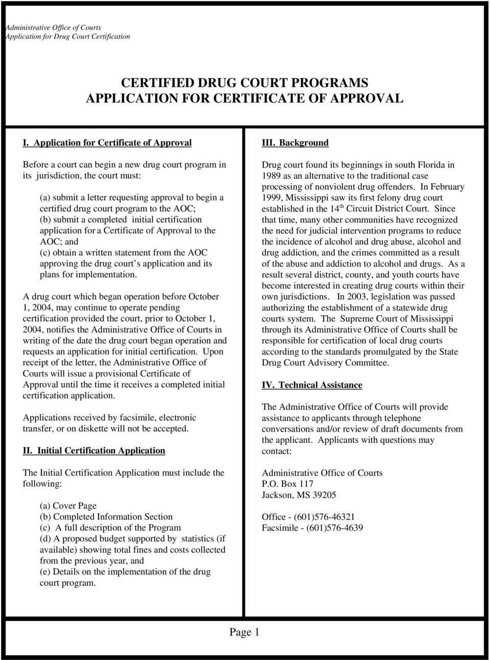 submit a completed initial certification application for a Certificate of Approval to the AOC; and (c) obtain a written statement from the AOC approving the drug court s application and its plans for