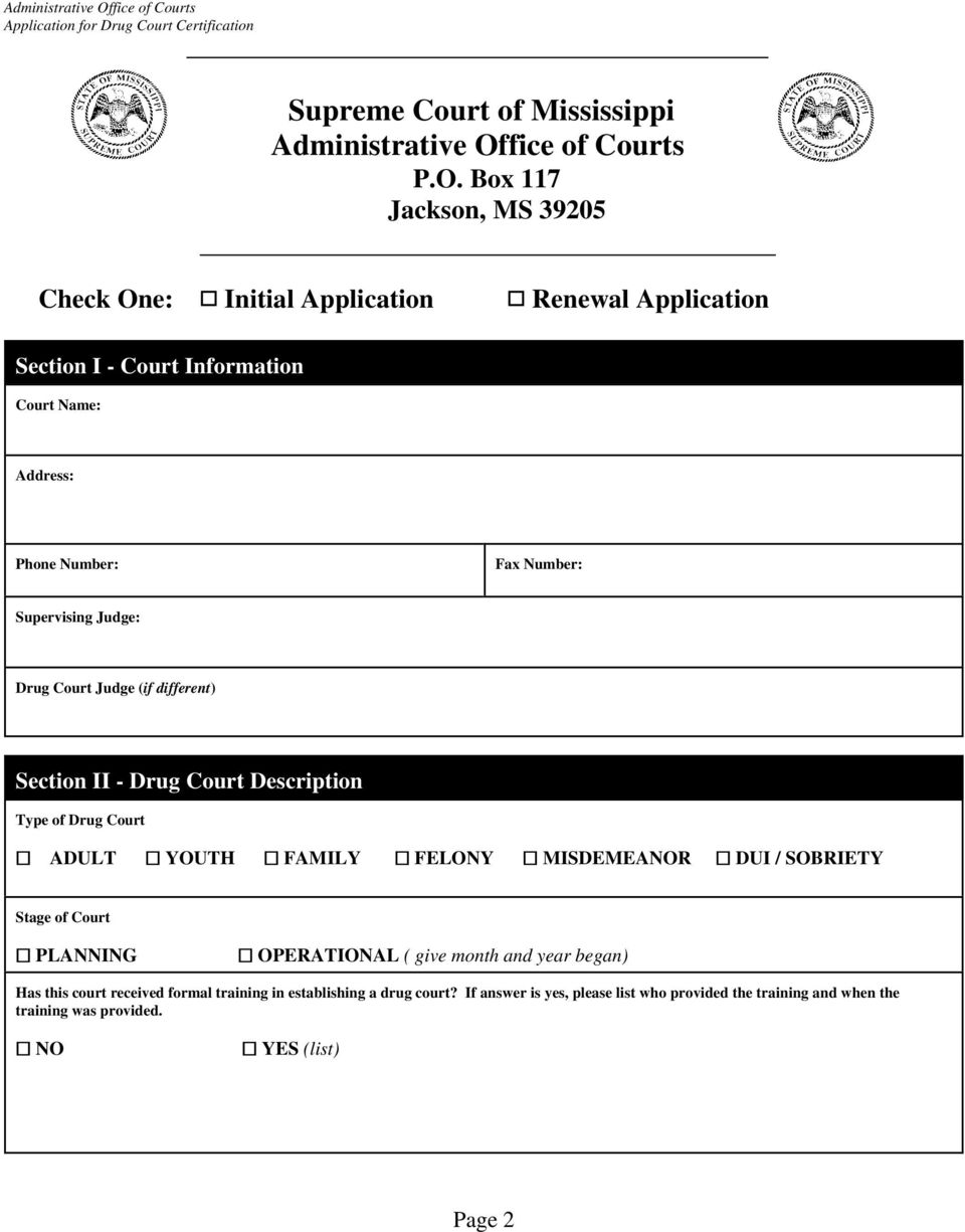 Box 117 Jackson, MS 39205 Check One: Q Initial Application Q Renewal Application Section I - Court Information Court Name: Address: Phone Number: Fax Number:
