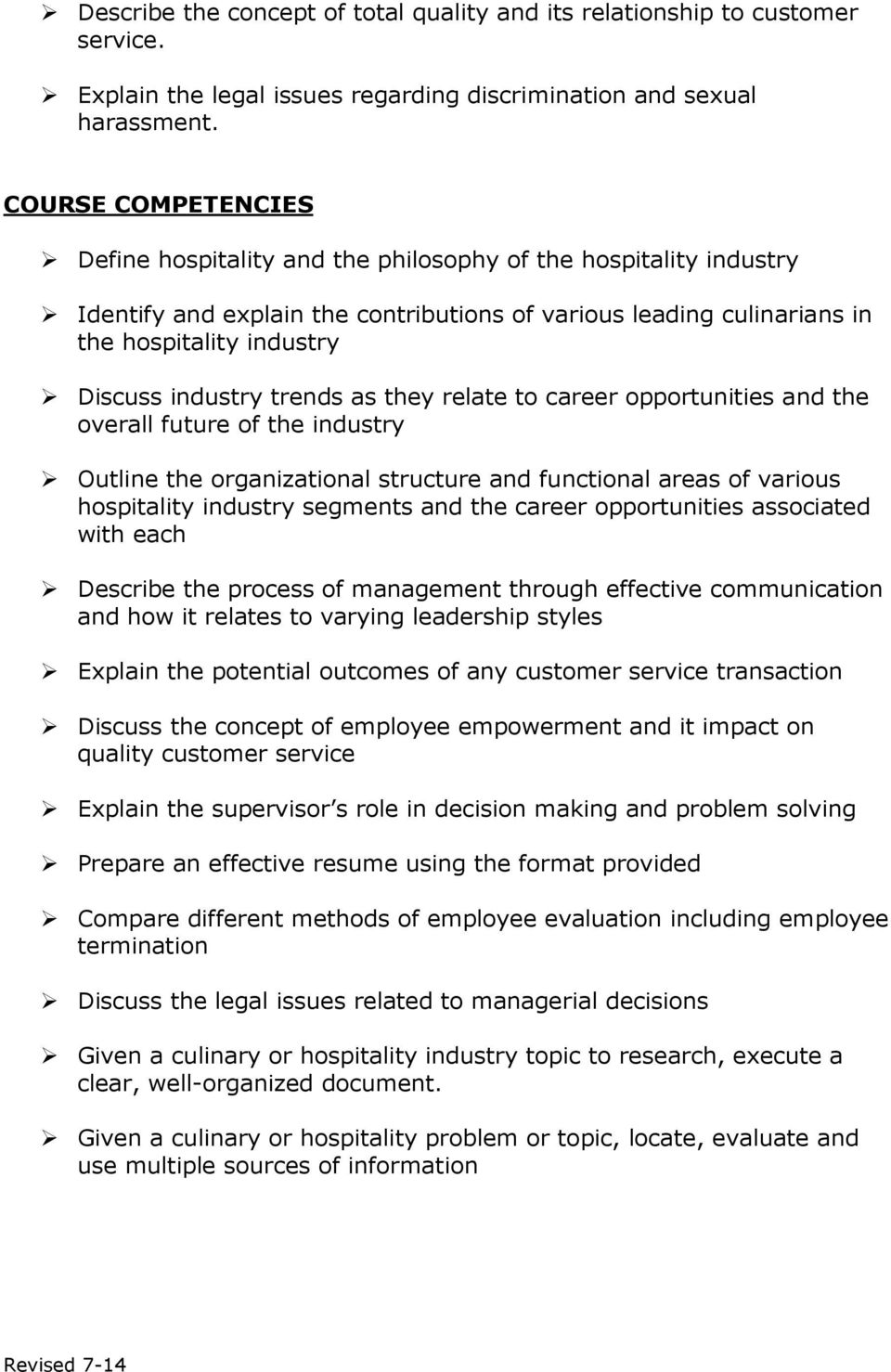 industry trends as they relate to career opportunities and the overall future of the industry Outline the organizational structure and functional areas of various hospitality industry segments and