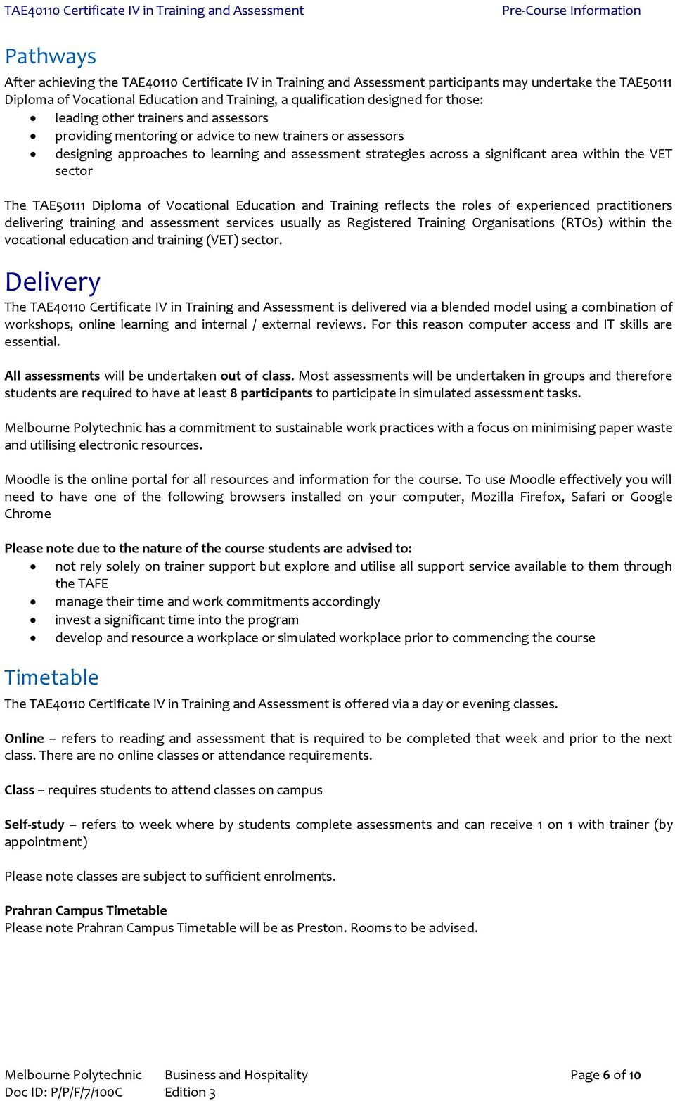 VET sector The TAE50111 Diploma of Vocational Education and Training reflects the roles of experienced practitioners delivering training and assessment services usually as Registered Training