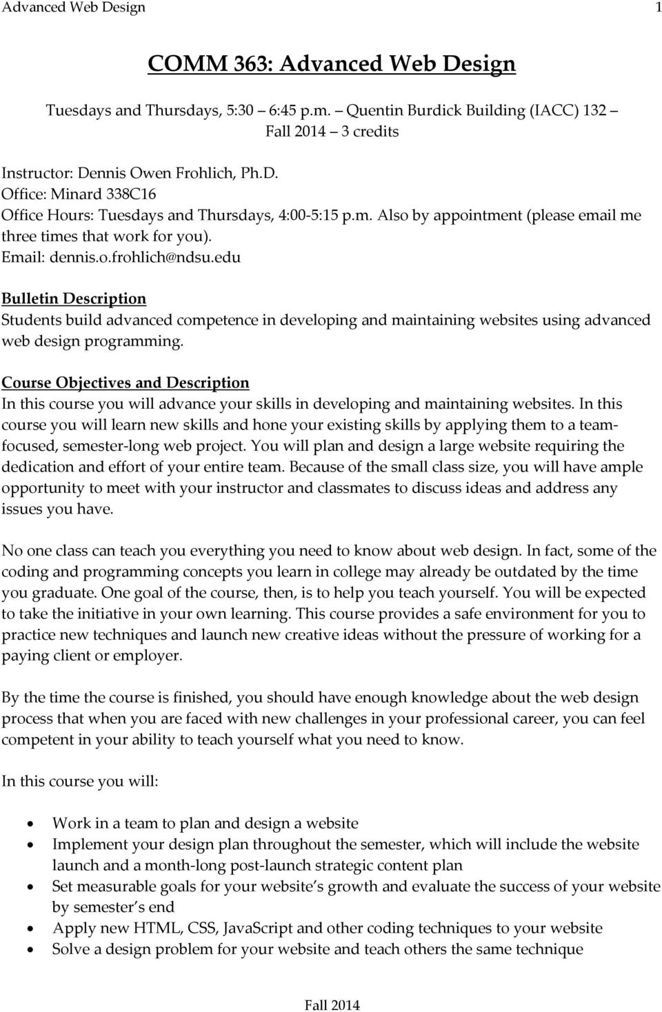 edu Bulletin Description Students build advanced competence in developing and maintaining websites using advanced web design programming.