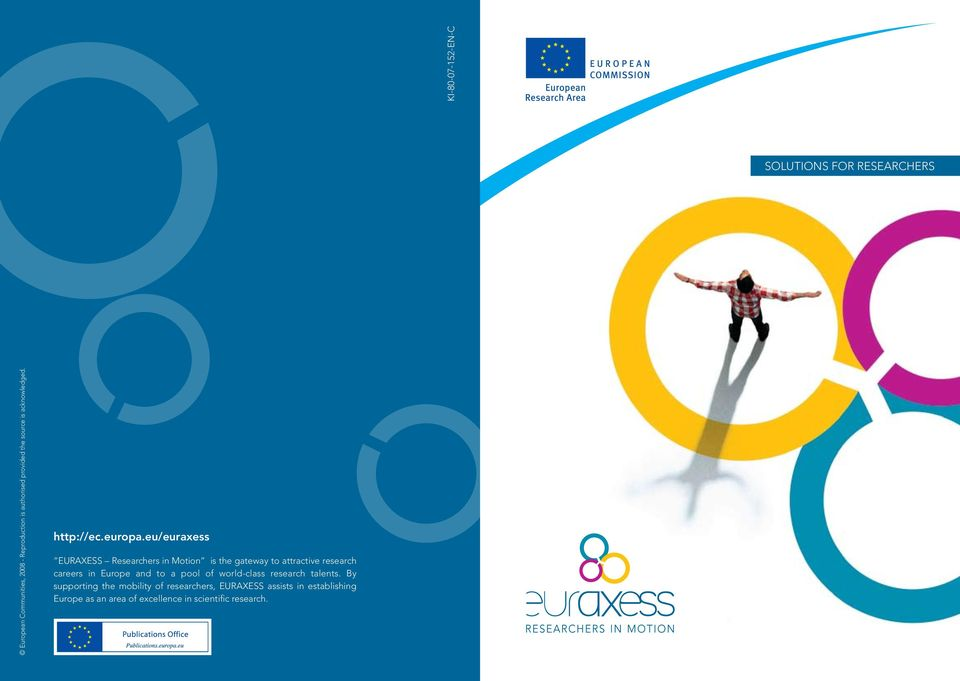 eu/euraxess EURAXESS Researchers in Motion is the gateway to attractive research careers in Europe and to a