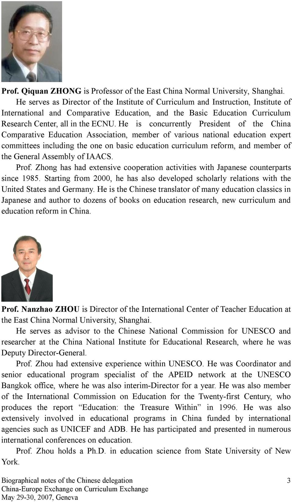 He is concurrently President of the China Comparative Education Association, member of various national education expert committees including the one on basic education curriculum reform, and member