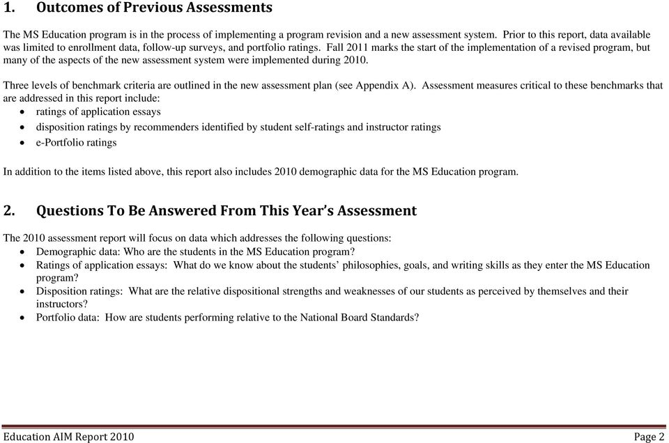 Fall 2011 marks the start of the implementation of a revised program, but many of the aspects of the new assessment system were implemented during 2010.