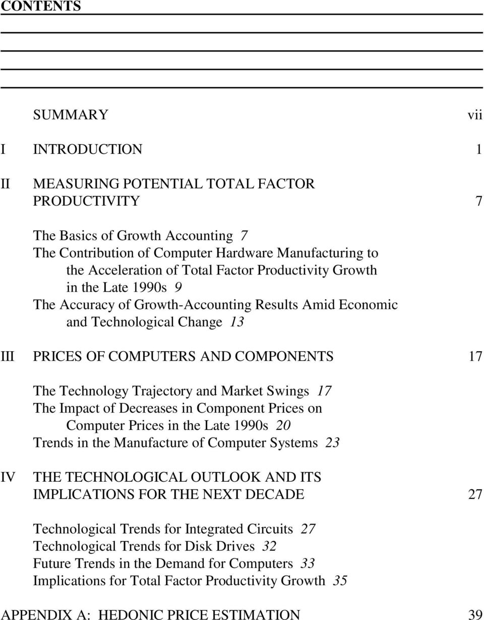 Trajectory and Market Swings 17 The Impact of Decreases in Component Prices on Computer Prices in the Late 1990s 20 Trends in the Manufacture of Computer Systems 23 IV THE TECHNOLOGICAL OUTLOOK AND