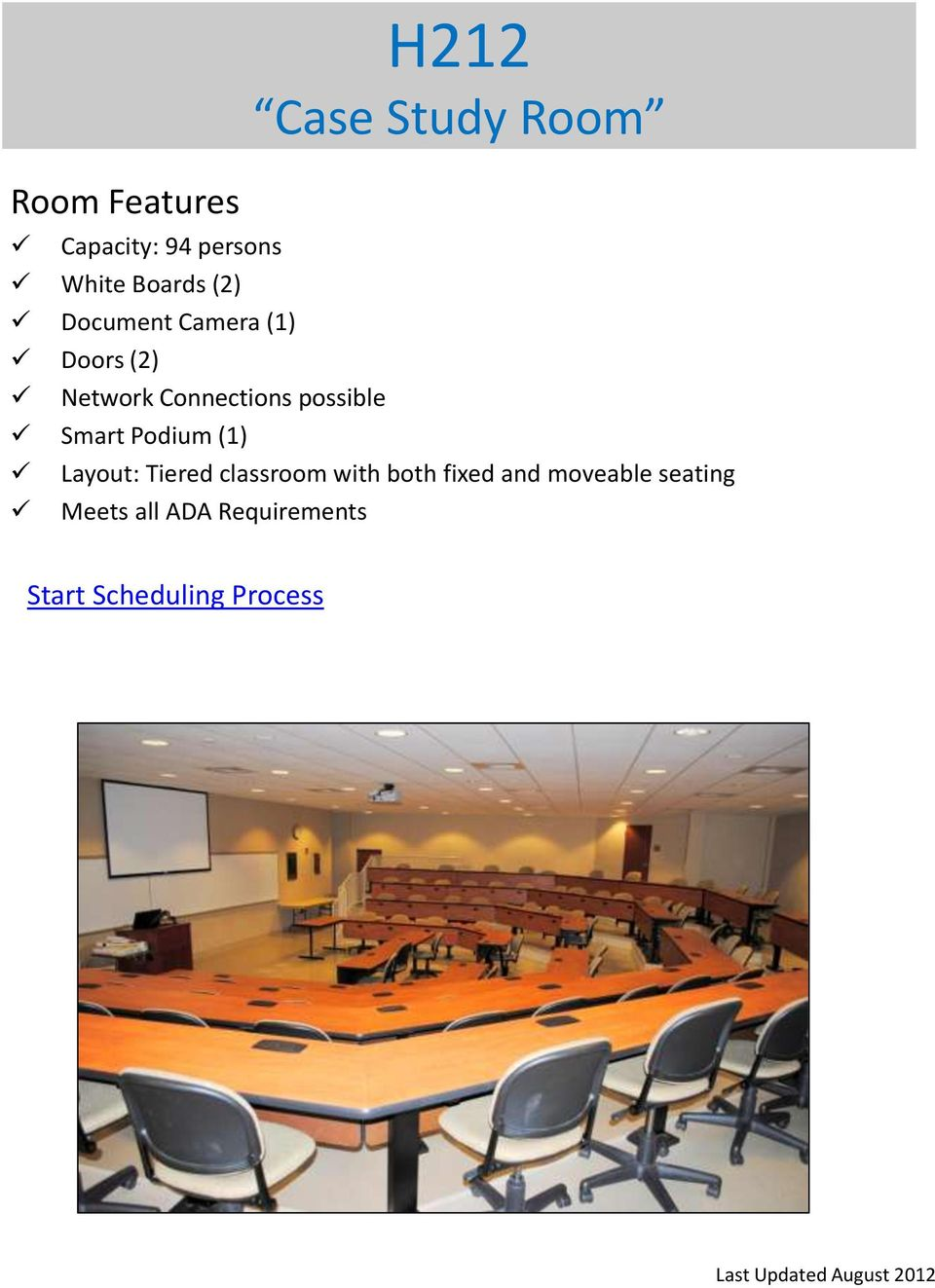 (1) H212 Case Study Room Layout: Tiered classroom with