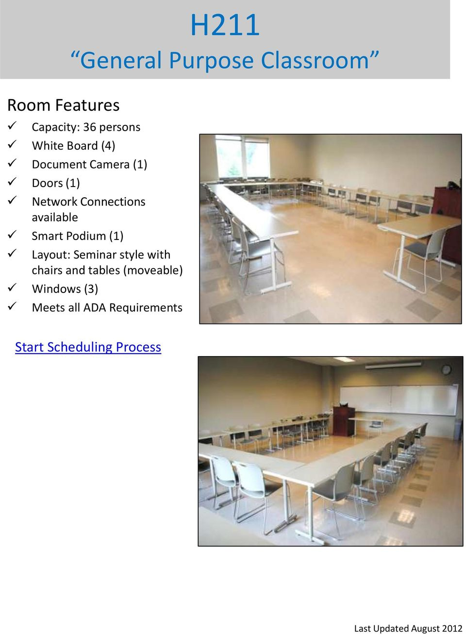 available Smart Podium (1) Layout: Seminar style with