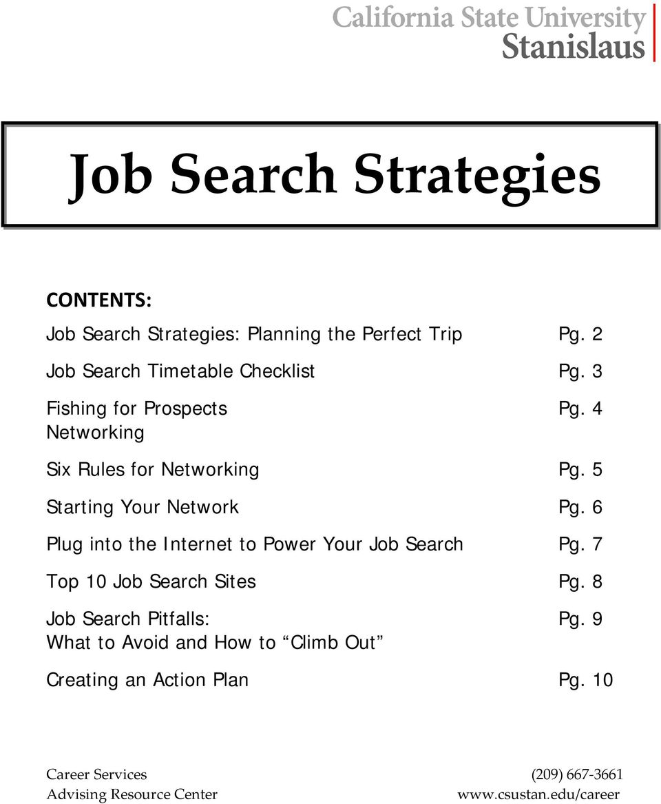 5 Starting Your Network Pg. 6 Plug into the Internet to Power Your Job Search Pg. 7 Top 10 Job Search Sites Pg.