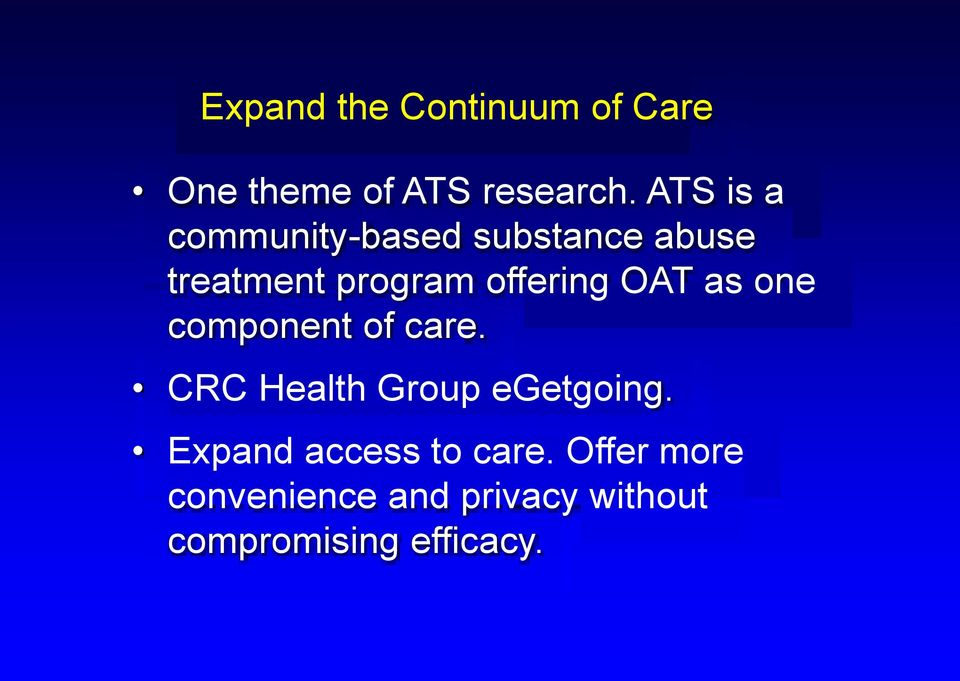 OAT as one component of care. CRC Health Group egetgoing.