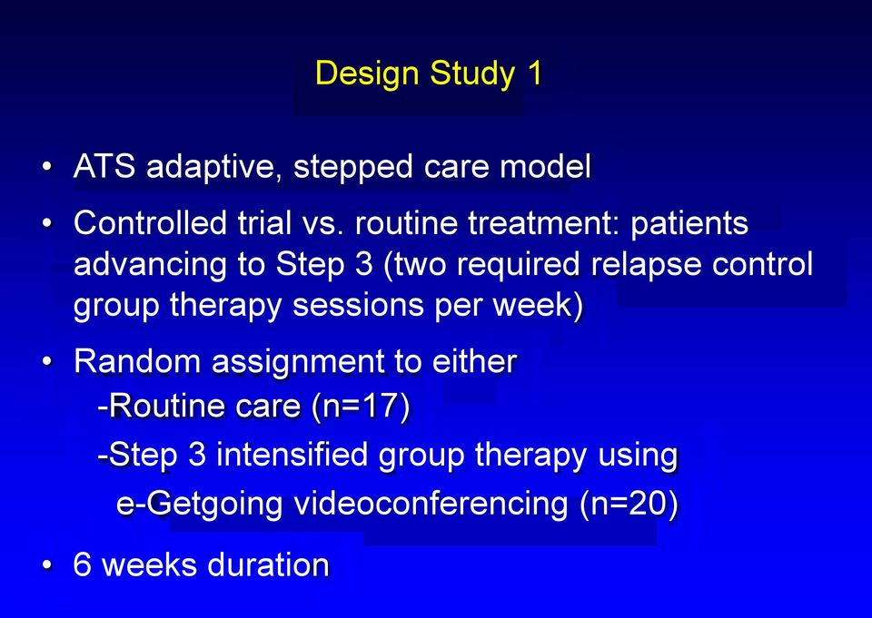 group therapy sessions per week) Random assignment to either -Routine care