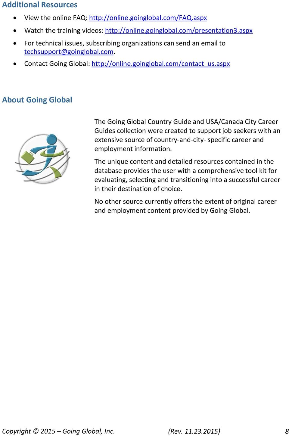 aspx About Going Global The Going Global Country Guide and USA/Canada City Career Guides collection were created to support job seekers with an extensive source of country-and-city- specific career
