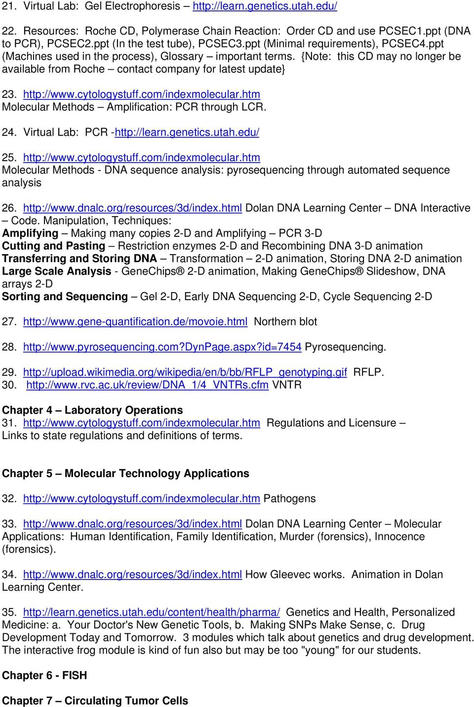 {Note: this CD may no longer be available from Roche contact company for latest update} 23. http://www.cytologystuff.com/indexmolecular.htm Molecular Methods Amplification: PCR through LCR. 24.