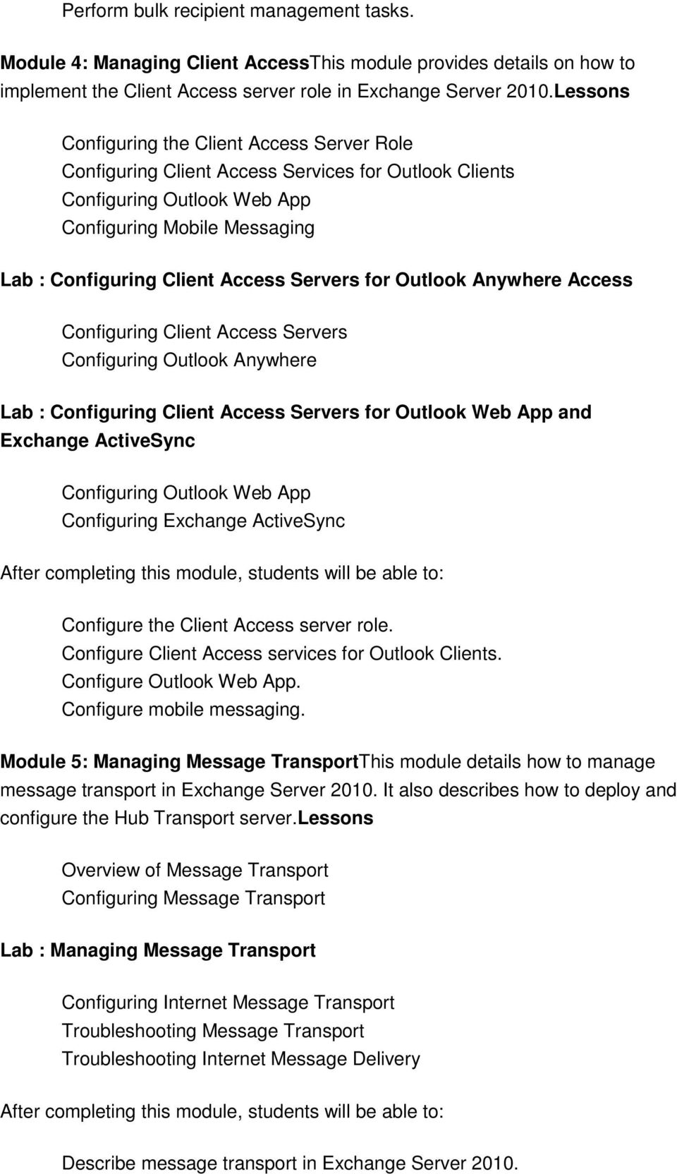 Servers for Outlook Anywhere Access Configuring Client Access Servers Configuring Outlook Anywhere Lab : Configuring Client Access Servers for Outlook Web App and Exchange ActiveSync Configuring