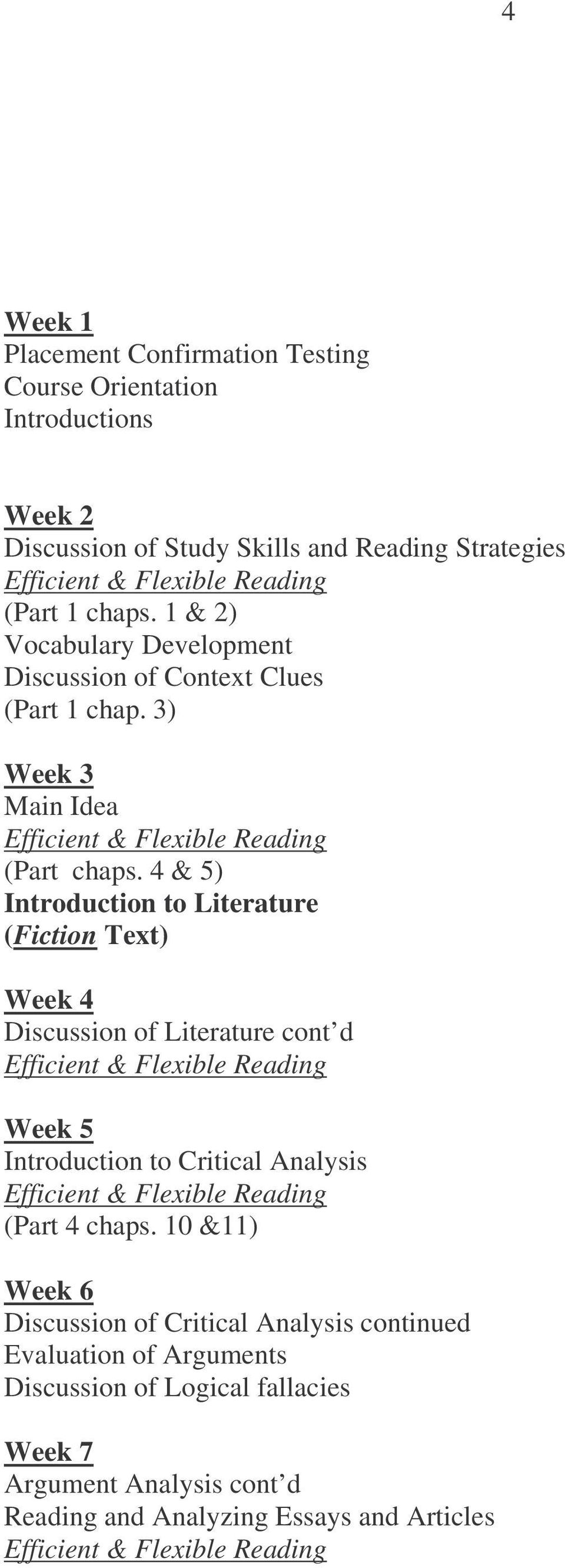 4 & 5) Introduction to Literature (Fiction Text) Week 4 Discussion of Literature cont d Week 5 Introduction to Critical Analysis (Part 4 chaps.
