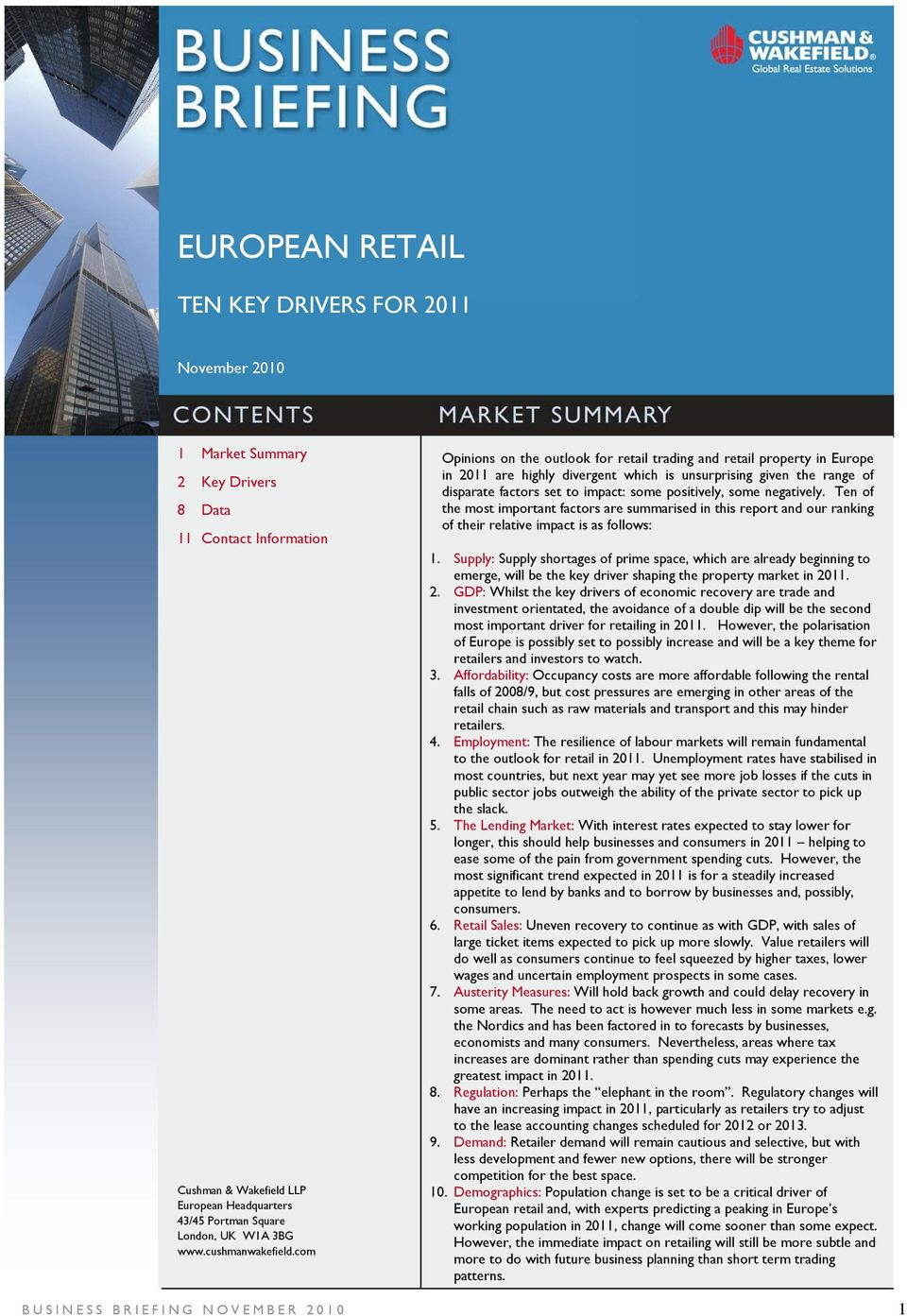 com Opinions on the outlook for retail trading and retail property in Europe in 2011 are highly divergent which is unsurprising given the range of disparate factors set to impact: some positively,