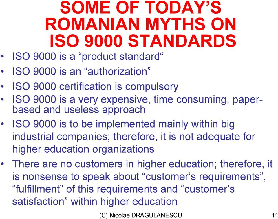 industrial companies; therefore, it is not adequate for higher education organizations There are no customers in higher education; therefore, it