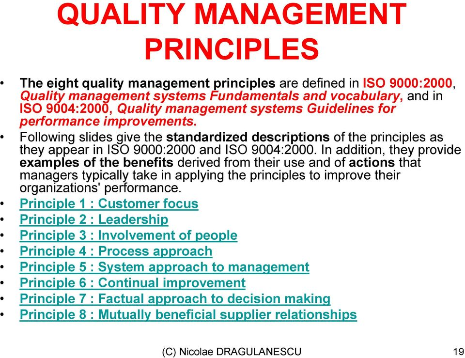 In addition, they provide examples of the benefits derived from their use and of actions that managers typically take in applying the principles to improve their organizations' performance.