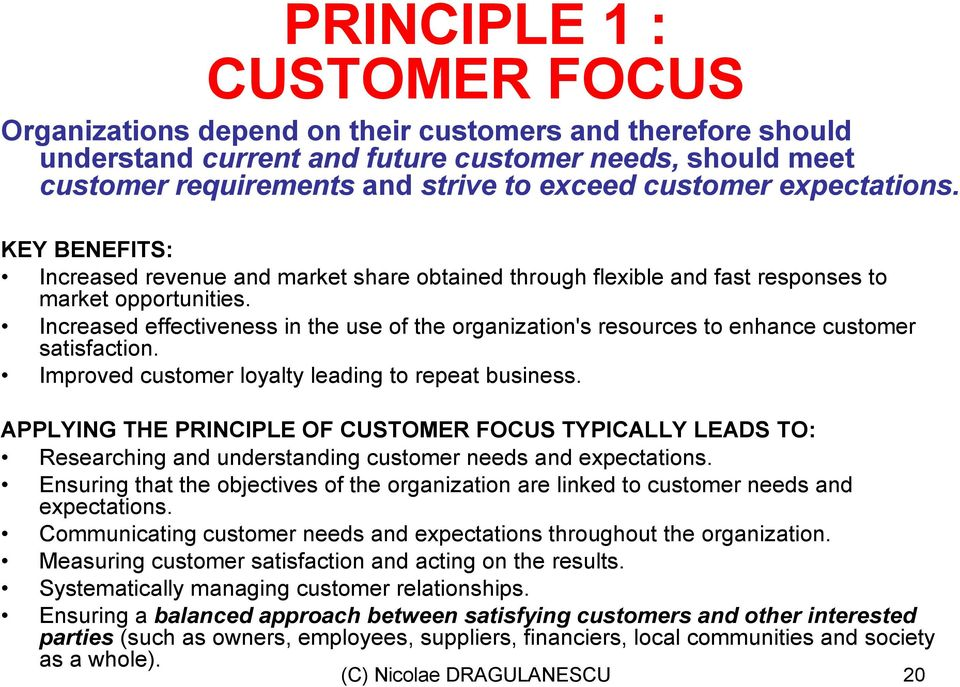 Increased effectiveness in the use of the organization's resources to enhance customer satisfaction. Improved customer loyalty leading to repeat business.