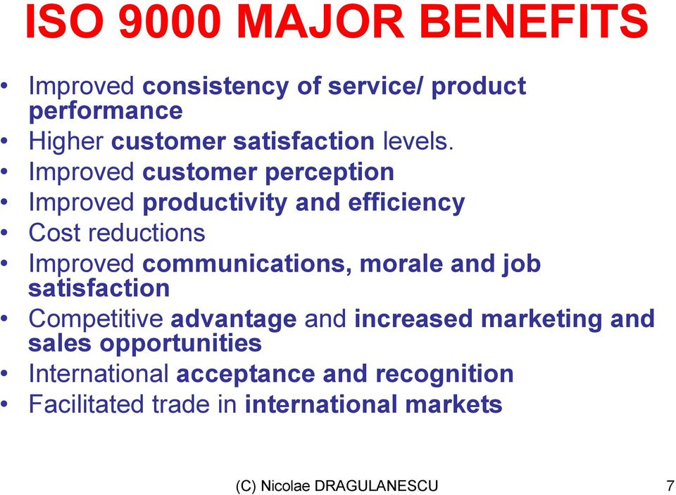 Improved customer perception Improved productivity and efficiency Cost reductions Improved communications,