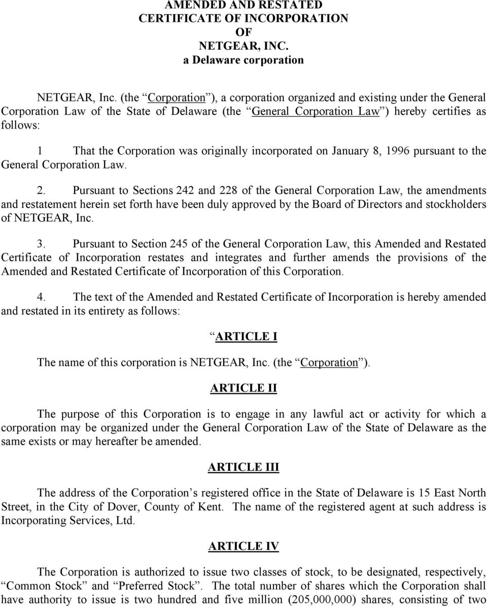 was originally incorporated on January 8, 1996 pursuant to the General Corporation Law. 2.