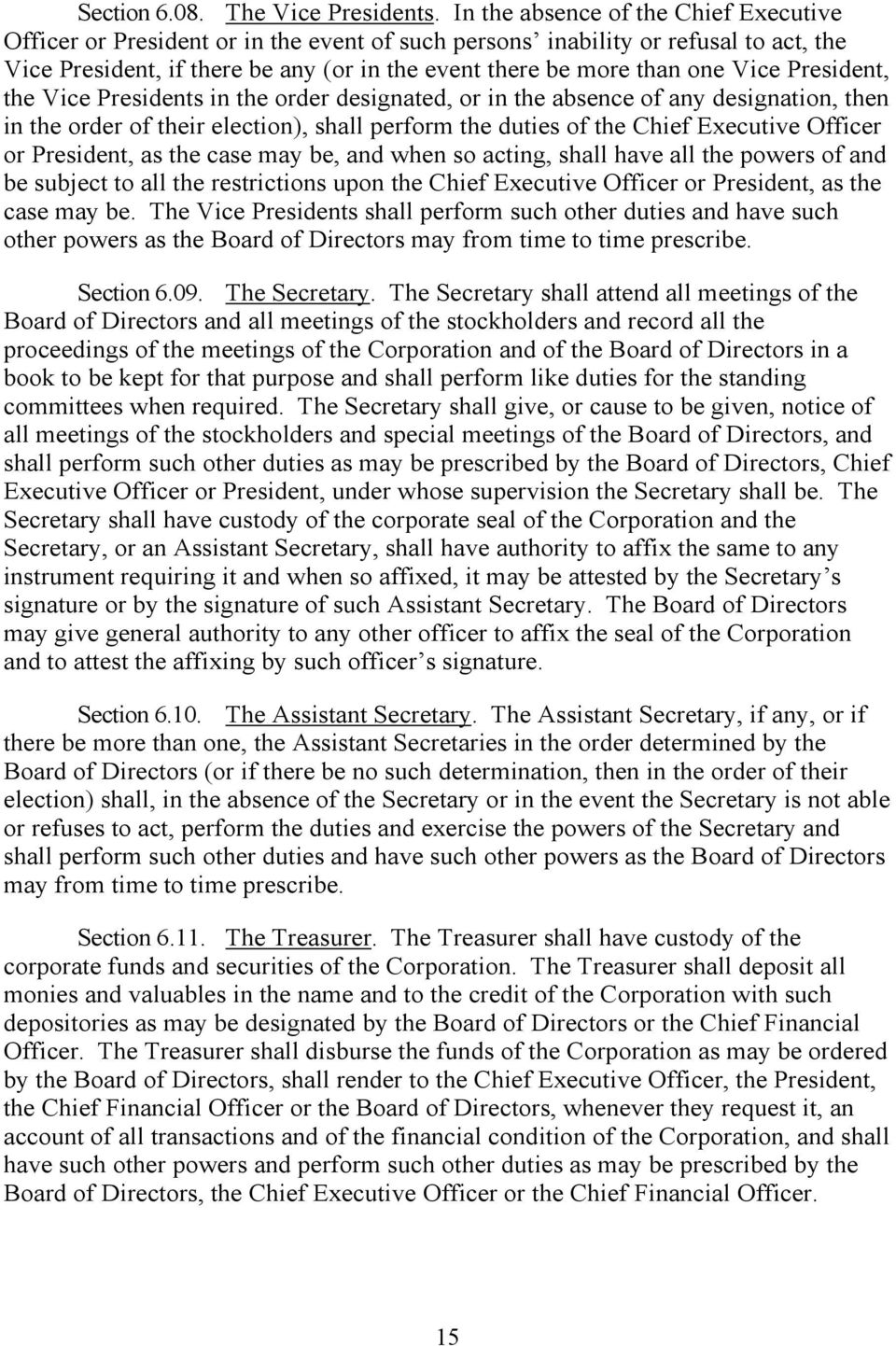 Vice President, the Vice Presidents in the order designated, or in the absence of any designation, then in the order of their election), shall perform the duties of the Chief Executive Officer or