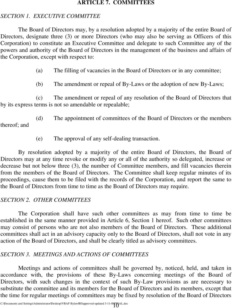 Corporation) to constitute an Executive Committee and delegate to such Committee any of the powers and authority of the Board of Directors in the management of the business and affairs of the