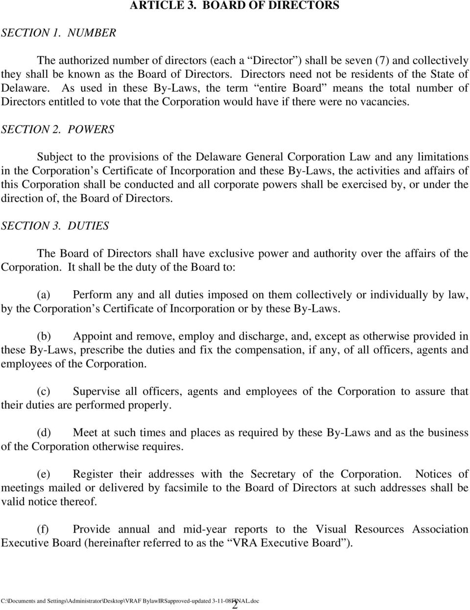 As used in these By-Laws, the term entire Board means the total number of Directors entitled to vote that the Corporation would have if there were no vacancies. SECTION 2.