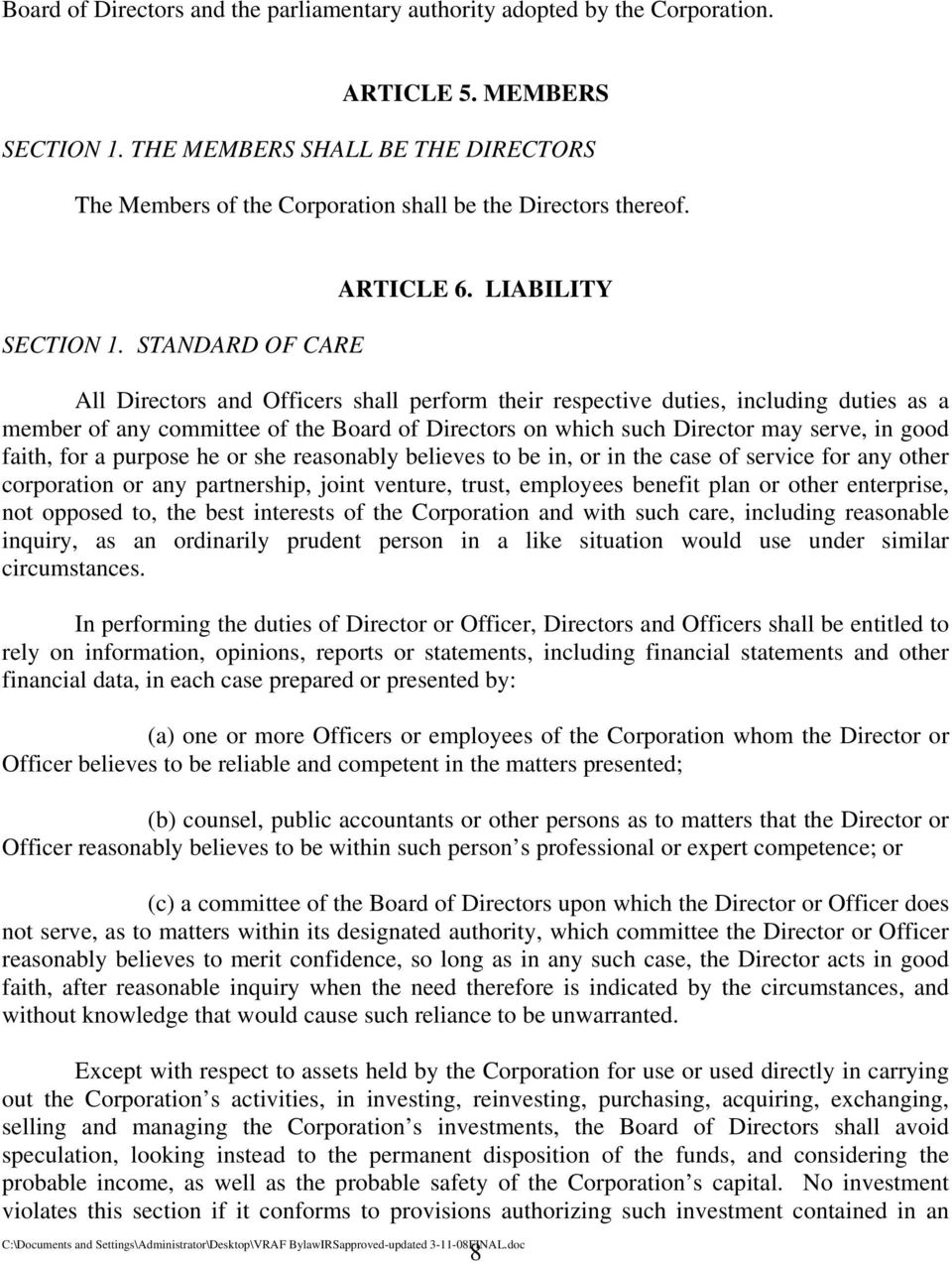LIABILITY All Directors and Officers shall perform their respective duties, including duties as a member of any committee of the Board of Directors on which such Director may serve, in good faith,