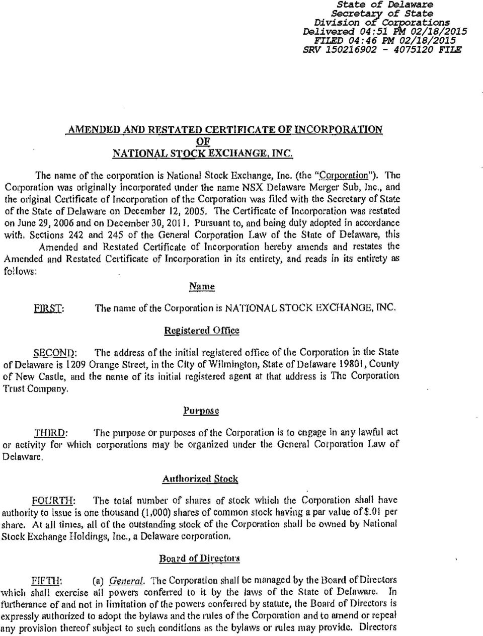 , and the original Certificate of Incorporation of the Corporation was filed with the Secretary of State of thc State of Delaware on December 12, 2005.