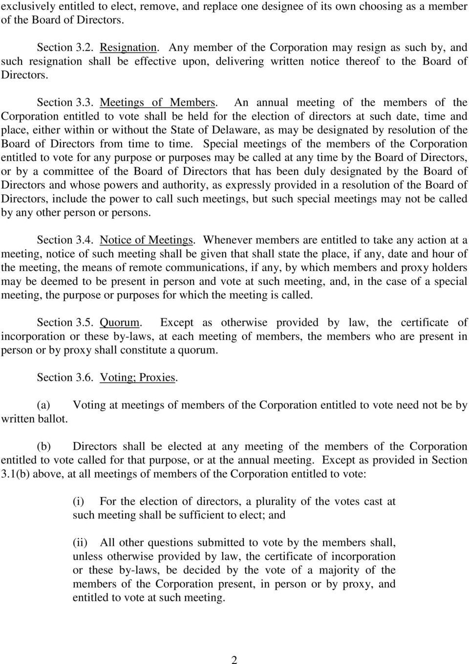 An annual meeting of the members of the Corporation entitled to vote shall be held for the election of directors at such date, time and place, either within or without the State of Delaware, as may