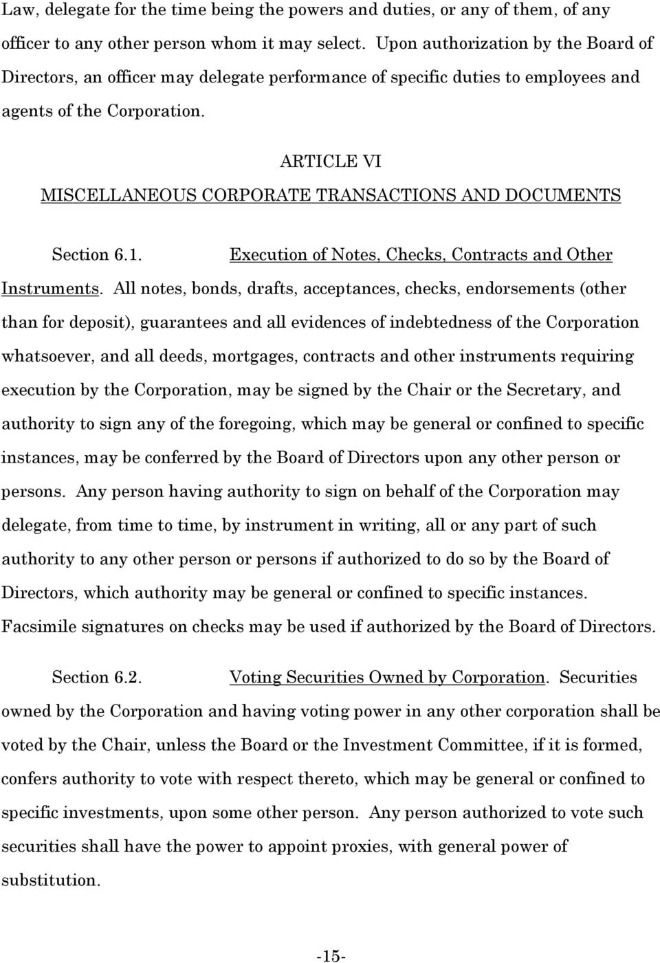 ARTICLE VI MISCELLANEOUS CORPORATE TRANSACTIONS AND DOCUMENTS Section 6.1. Execution of Notes, Checks, Contracts and Other Instruments.