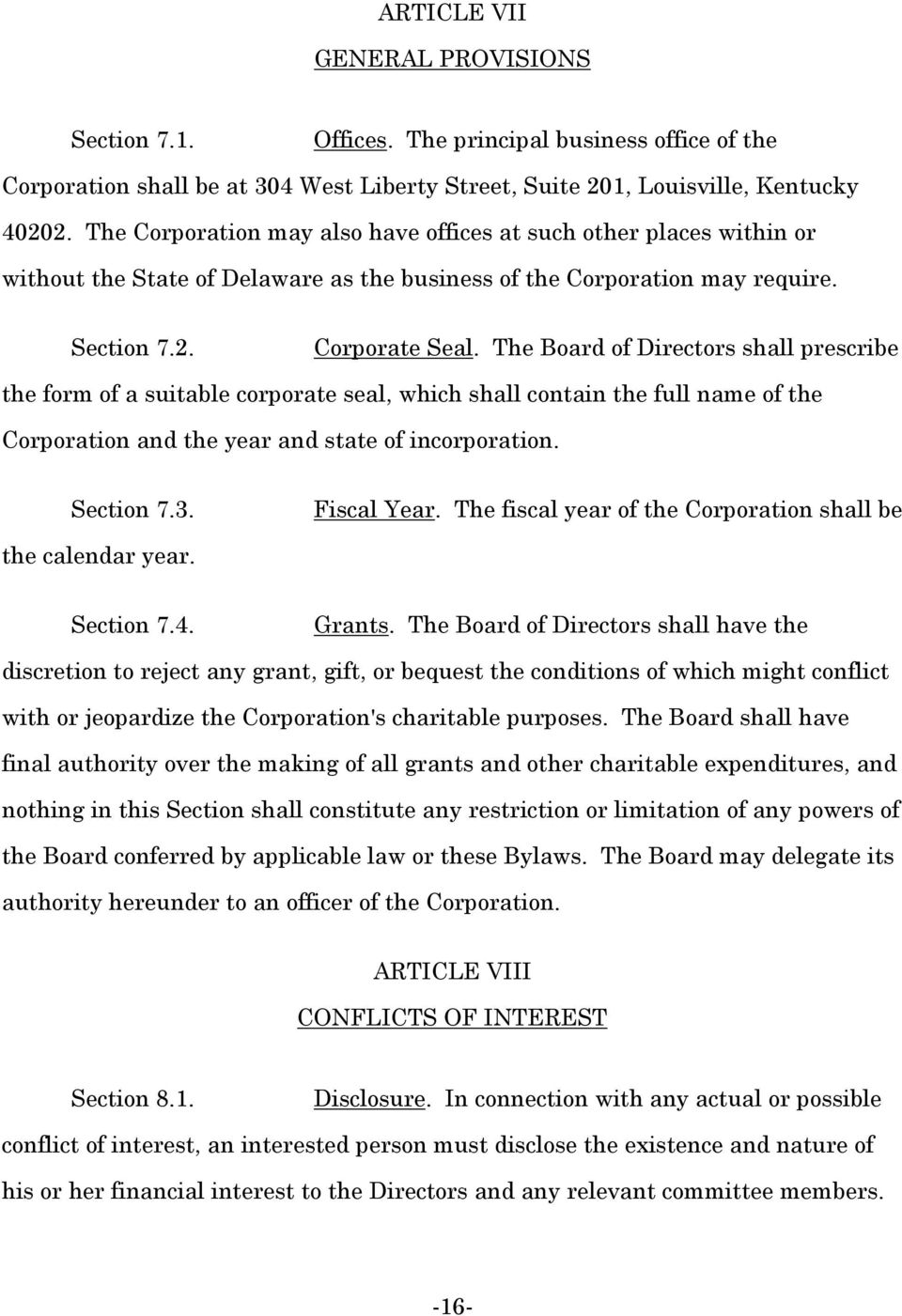 The Board of Directors shall prescribe the form of a suitable corporate seal, which shall contain the full name of the Corporation and the year and state of incorporation. Section 7.3. Fiscal Year.