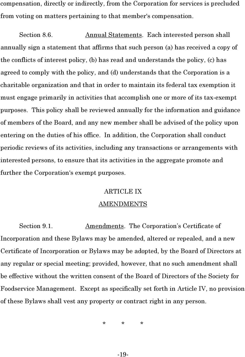 agreed to comply with the policy, and (d) understands that the Corporation is a charitable organization and that in order to maintain its federal tax exemption it must engage primarily in activities