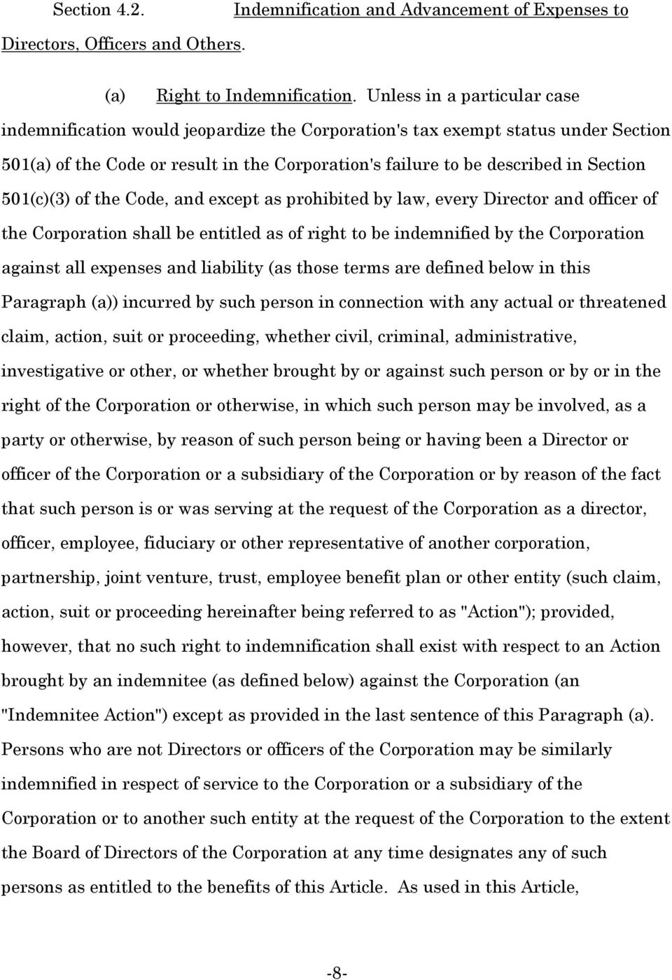 501(c)(3) of the Code, and except as prohibited by law, every Director and officer of the Corporation shall be entitled as of right to be indemnified by the Corporation against all expenses and