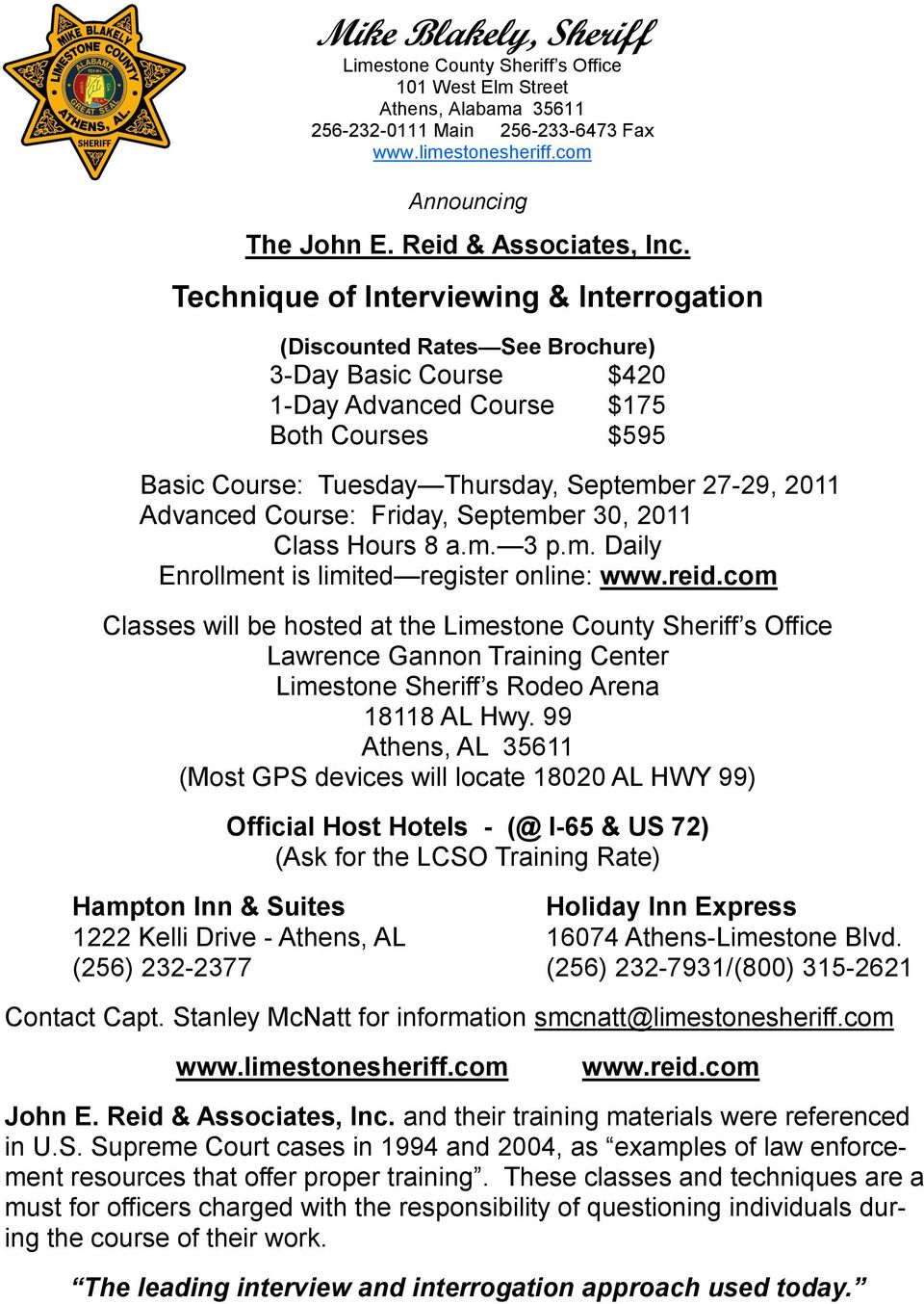 Technique of Interviewing & Interrogation (Discounted Rates See Brochure) 3-Day Basic Course $420 1-Day Advanced Course $175 Both Courses $595 Basic Course: Tuesday Thursday, September 27-29, 2011