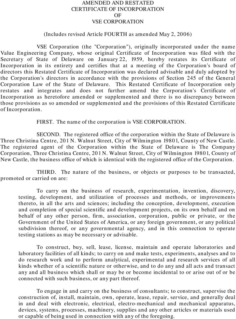 entirety and certifies that at a meeting of the Corporation's board of directors this Restated Certificate of Incorporation was declared advisable and duly adopted by the Corporation's directors in