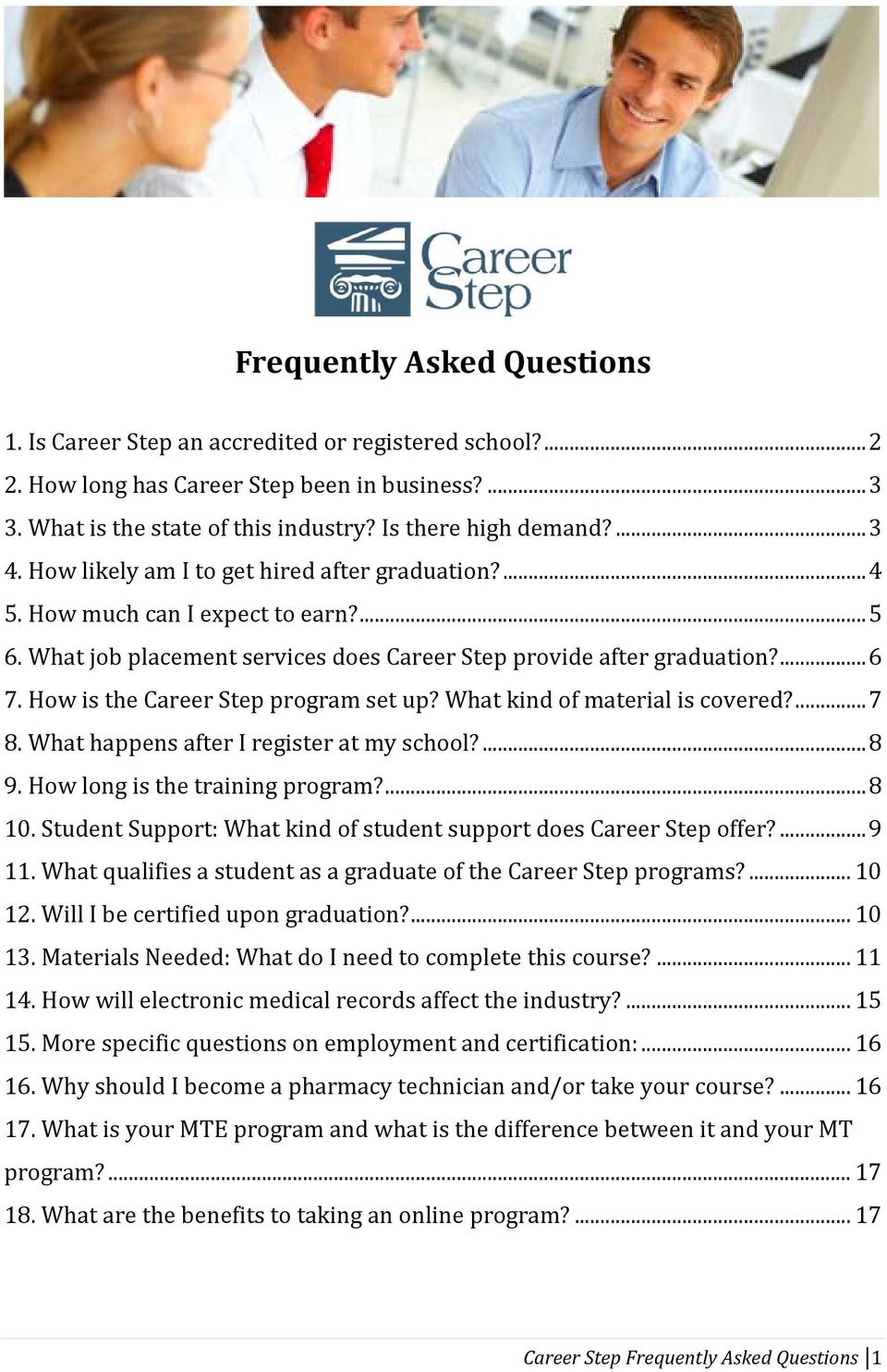How is the Career Step program set up? What kind of material is covered?... 7 8. What happens after I register at my school?... 8 9. How long is the training program?... 8 10.