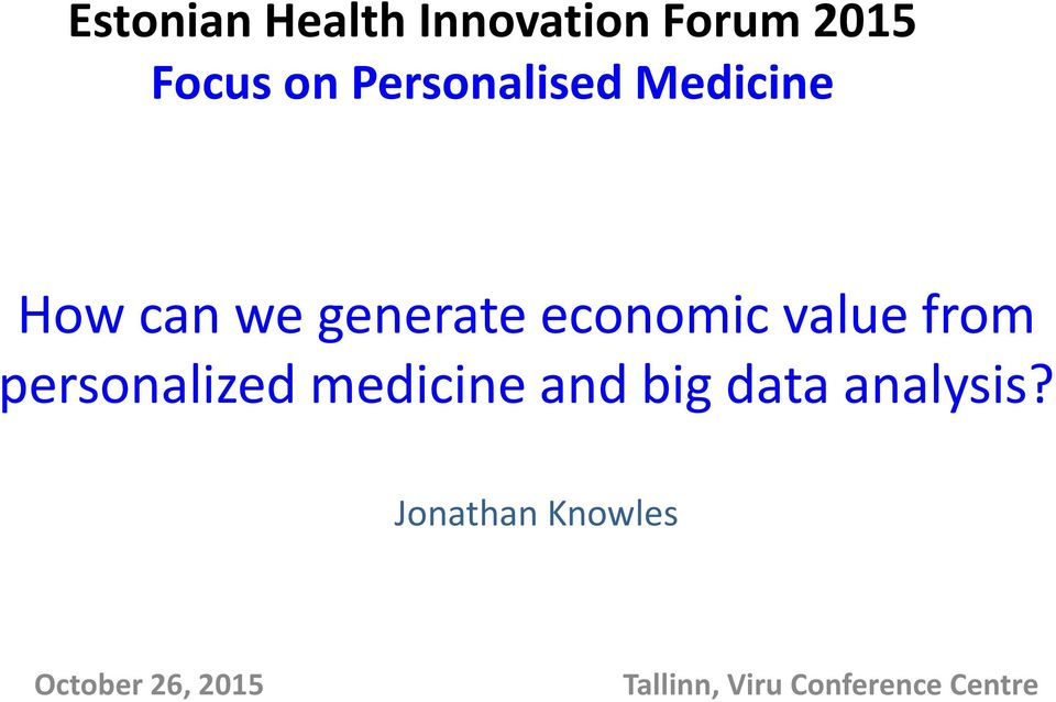 value from personalized medicine and big data analysis?